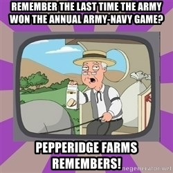 Pepperidge Farm Remembers FG - Remember the last time the Army won the Annual Army-Navy Game? Pepperidge Farms Remembers!