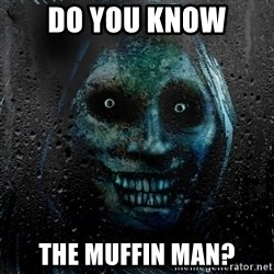 Uninvited house guest - Do you know the muffin man?