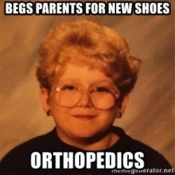 60 Year-Old Girl - begs parents for new shoes Orthopedics
