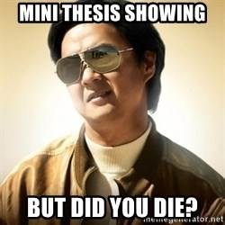 Mr. Chow2 - Mini thesis showing but did you die?
