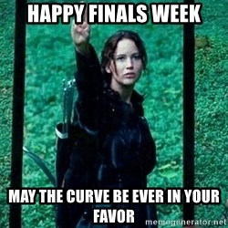katniss la piojenta - Happy finals week may the curve be ever in your favor