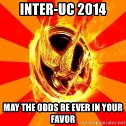 Typical fan of the hunger games - Inter-UC 2014 May the odds be ever in your favor