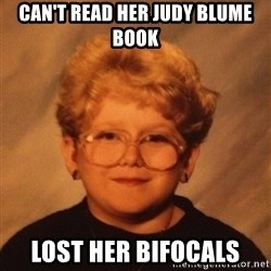60 Year-Old Girl - can't read her judy blume book lost her bifocals