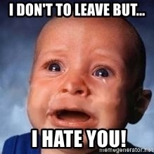 Very Sad Kid - I don't to leave But...  I hate you!