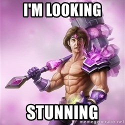 Outrageous, Sexy Taric - I'm Looking Stunning