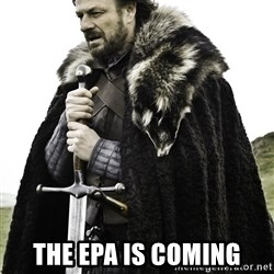 Ned Stark -  The EPA is coming