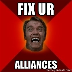 Angry Arnold - FIX UR ALLIANCES