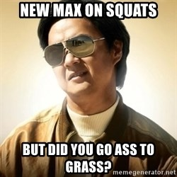 Mr. Chow2 - New max on squats but did you go ass to grass?