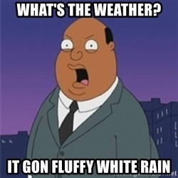 ollie williams - what's the weather? it gon fluffy white rain