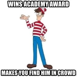 Where's Waldo - wins academy award makes you find him in crowd
