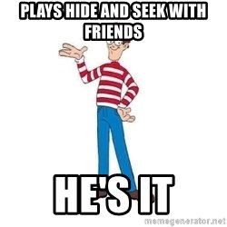 Where's Waldo - Plays hide and seek with friends he's it