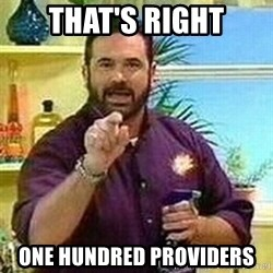 Badass Billy Mays - That's right one hundred providers