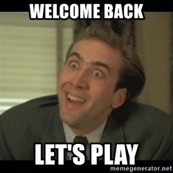 Nick Cage - Welcome back let's play
