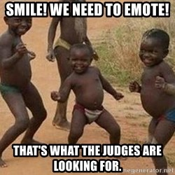 african children dancing - Smile! We need to emote! That's what the judges are looking for.