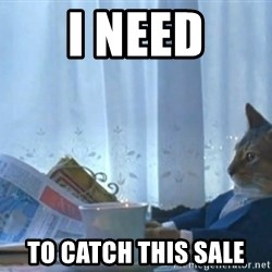 newspaper cat realization - i need to catch this sale