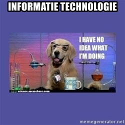 I don't know what i'm doing! dog - Informatie technologie