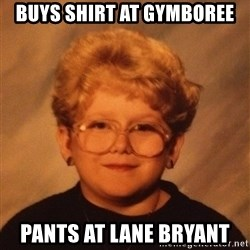 60 Year-Old Girl - buys shirt at gymboree pants at lane bryant