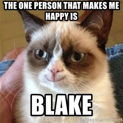 Grumpy Cat Smile - The one person that makes me happy is Blake
