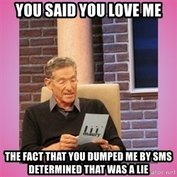 MAURY PV - You said you love me the fact that you dumped me by sms  determined that was a lie