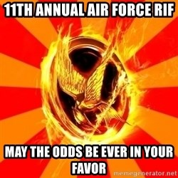 Typical fan of the hunger games - 11th annual air force RIF may the odds be ever in your favor