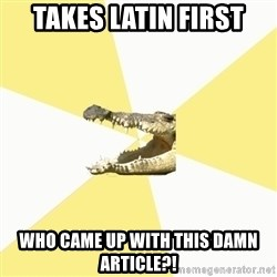 Classics Crocodile - Takes Latin First who came up with this damn article?!