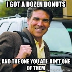 Rick Perry - i got a dozen donuts and the one you ate, ain't one of them