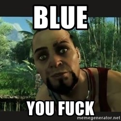Vaas Confides With You - Blue YOU FUCK