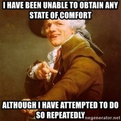 Joseph Ducreux - I have been unable to obtain any state of comfort although i have attempted to do so repeatedly