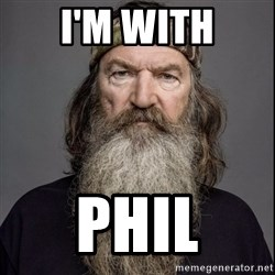 Phil Robertson 2 - I'm With Phil