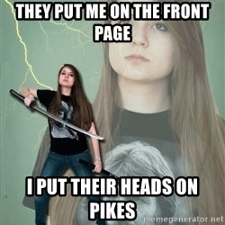 Super Girl Samantha - They put me on the front page I put their heads on pikes