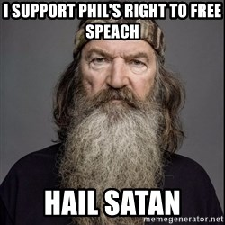 Phil Robertson 2 - I support Phil's right to free speach hail satan