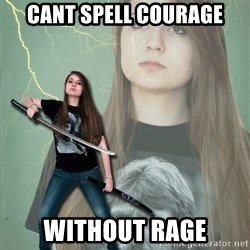 Super Girl Samantha - cant spell courage without rage