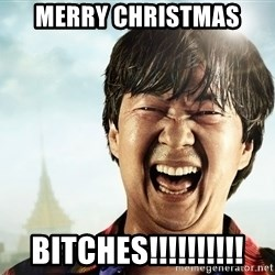 mr chowy - MErry Christmas Bitches!!!!!!!!!!