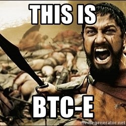 This Is Sparta Meme - this is btc-e
