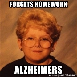 60 Year-Old Girl - forgets homework alzheimers