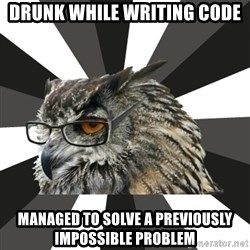 ITCS Owl - Drunk while writing code managed to solve a previously impossible problem