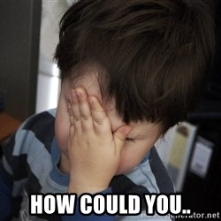 Confession Kid -  how could you..