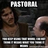Grammar Nazi Inigo - Pastoral You Keep Using That Word, I Do Not Think It Means What You Think It Means