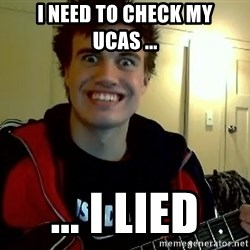 I DONT GIVE A FUCK /sexwithoutpermission - i need to check my ucas ... ... i lied
