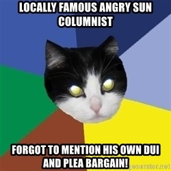 Winnipeg Cat - LOCALLY FAMOUS ANGRY SUN COLUMNIST FORGOT TO MENTION HIS OWN DUI AND PLEA BARGAIN!