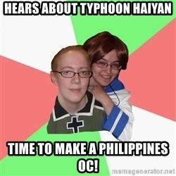 Hetalia Fans - Hears about typhoon haiyan time to make a philippines oc!