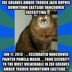 AMBER DTES VANCOUVER - ZOE GREAVES AMBER TROOCK jack dupuis downtown eastside vancouver facesitting Jun 17, 2013 - ... celebrated Vancouver painter Pamela Masik. ... food security to the most vulnerable in ZOE GREAVES AMBER TROOCK downtown eastside ...