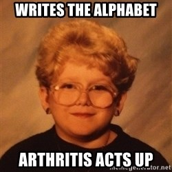 60 Year-Old Girl - writes the alphabet  ARTHRITIS acts up