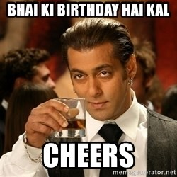 Salman Khan Blockbuster - Bhai Ki Birthday Hai Kal Cheers