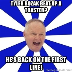 Crafty Randy - tyler bozak beat up a toaster? he's back on the first line!