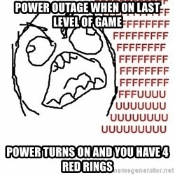 Fffuuu - power outage when on last level of game power turns on and you have 4 red rings