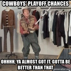 Geico Fisherman - Cowboys' playoff chances ohhhh, ya almost got it. gotta be better than that