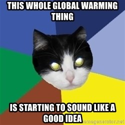 Winnipeg Cat - This whole global warming thing is starting to sound like a good idea