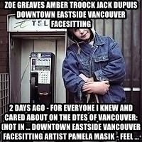 ZOE GREAVES TIMMINS ONTARIO - ZOE GREAVES AMBER TROOCK jack dupuis downtown eastside vancouver facesitting 2 days ago - For everyone I knew and cared about on the DTES of Vancouver: (not in ... downtown eastside vancouver facesitting Artist Pamela Masik · Feel ...