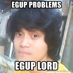 eguplord - EGUP PROBLEMS EGUP LORD